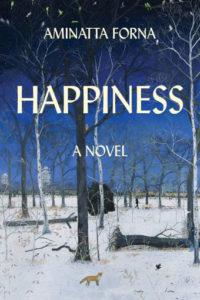Aminatta Forna, Happiness