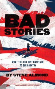 Bad Stories Steve Almond