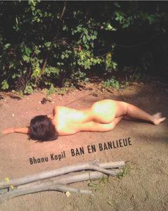 Bhanu Kapil Ban en Banlieue