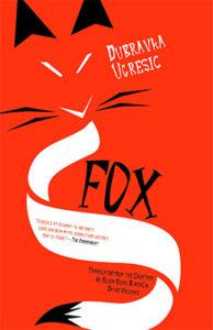 Dubravka Ugresic, Fox