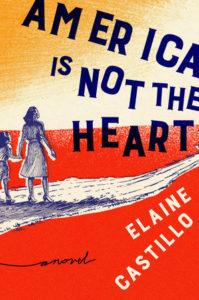 Elaine Castillo, America is Not the Heart