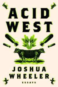 Joshua Wheeler,Acid West