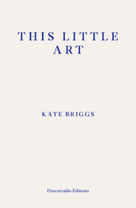 Kate Briggs This Little Art