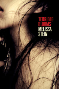Melissa Stein Terrible Blooms