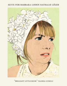 Nathalie Leger, Suite for Barbara Loden