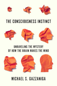 The Consciousness Instinct Michael S. Gazzaniga