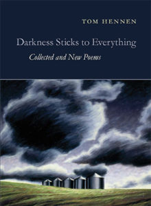 Tom Hennen, Darkness Sticks to Everything