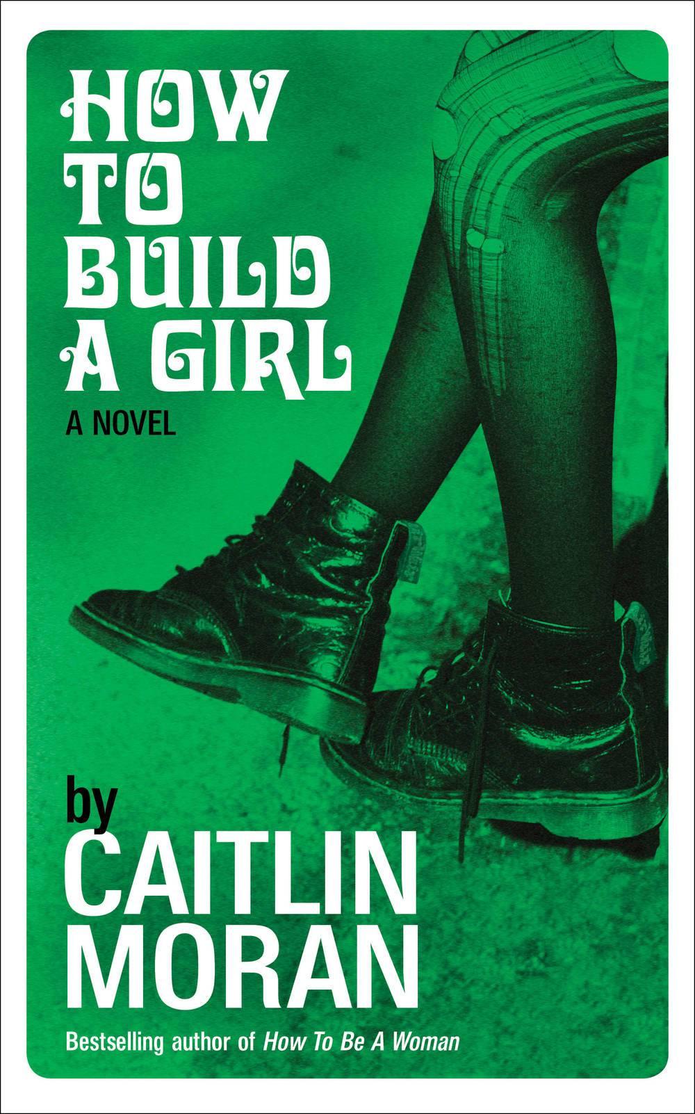 caitlin moran how to build a girl