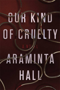 Araminta Hall, Our Kind of Cruelty