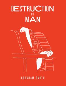 Destruction of Man Abraham Smith