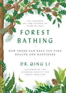 Dr. Qing Li, Forest Bathing