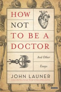 How Not to Be a Doctor John Launer