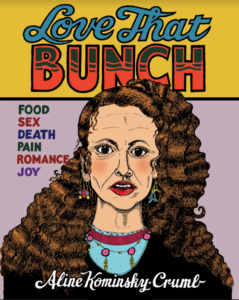 Love That Bunch Aline Kominsky-Crumb