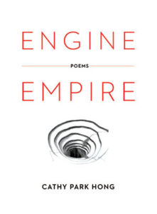 Cathy Park Hong, Engine Empire