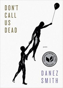 Danez Smith, Don't Call Us Dead