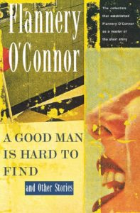 Flannery O'Connor a good man is hard to find