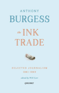 Anthony Burgess The Ink Trade