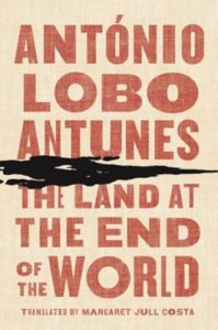 Antonio Lobo Antunes The Land at the End of the World