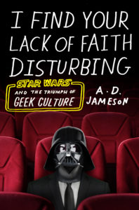 I Find Your Lack of Faith Disturbing A.D. Jameson