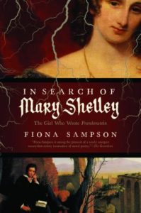 In Search of Mary Shelley Fiona Sampson