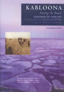 Gontran de Poncins Lewis Galantiere Kabloona Among the Inuit