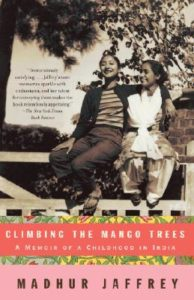 Madhur Jaffrey Climbing the Mango Trees