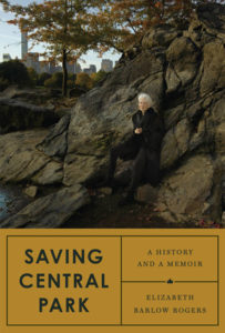 Saving Central Park Elizabeth Barlow Rogers