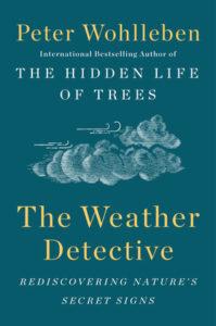 The Weather Detective Peter Wohlleben
