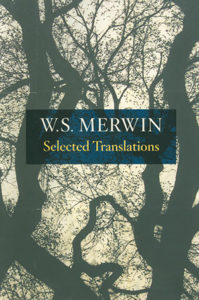 WS Merwin Selected Translations