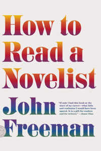 John Freeman, How to Read a Novelist
