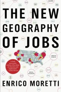 Enrico Moretti, The New Geography of Jobs