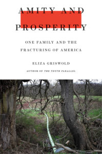 Amity and Prosperity Eliza Griswold