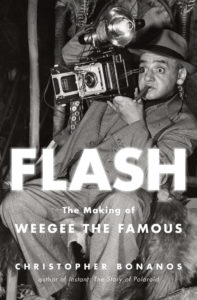 Christopher Bonanos, Flash: The Making of Weegee the Famous