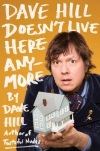 Dave Hill Dave Hill Doesn't Live Here Anymore
