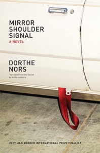 Dorthe Nors, Mirror Shoulder Signal