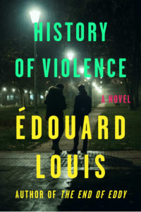 Edouard Louis, History of Violence
