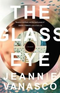 Jeannie Vanasco The Glass Eye