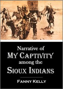 Narrative of My Captivity Among the Sioux Indians