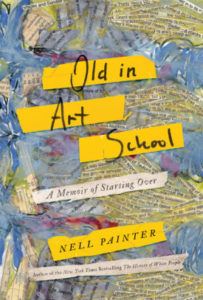 Nell Painter, Old in Art School