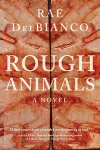 Rough Animals, Rae DelBianco