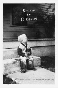 David Lynch and Kristine McKenna, Room to Dream