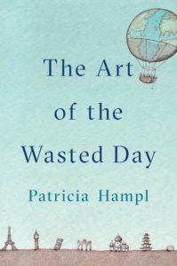 the art of the wasted day patricia hampl