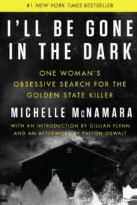 Michelle McNamara, I'll Be Gone in the Dark