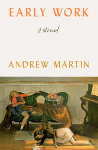 Andrew Martin, Early Work