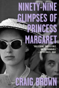Craig Brown, Ninety-Nine Glimpses of Princess Margaret