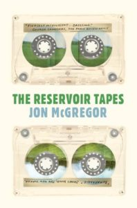 Jon McGregor, The Reservoir Tapes