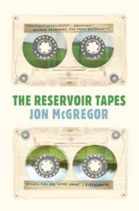 Jon McGregor,The Reservoir Tapes
