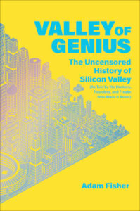 Valley of Genius, Adam Fisher