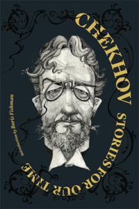 Everything You Think You Know About Chekhov is Wrong | Literary Hub