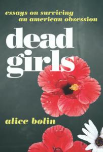 dead girls alice bolin